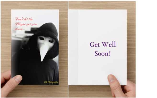 """""""Don't Let the Plague get you down... Get well soon!"""